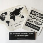 paper stickers with worldmap my dance floor, warning I'm infected with forró it's contagious, be whoever you want to be on the dance floor